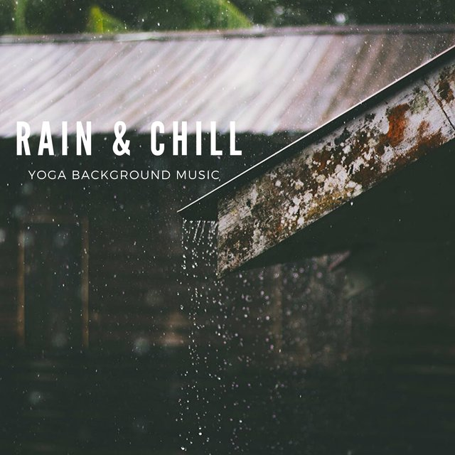 '' Rain & Chill '' ( Nature Rain Sounds )