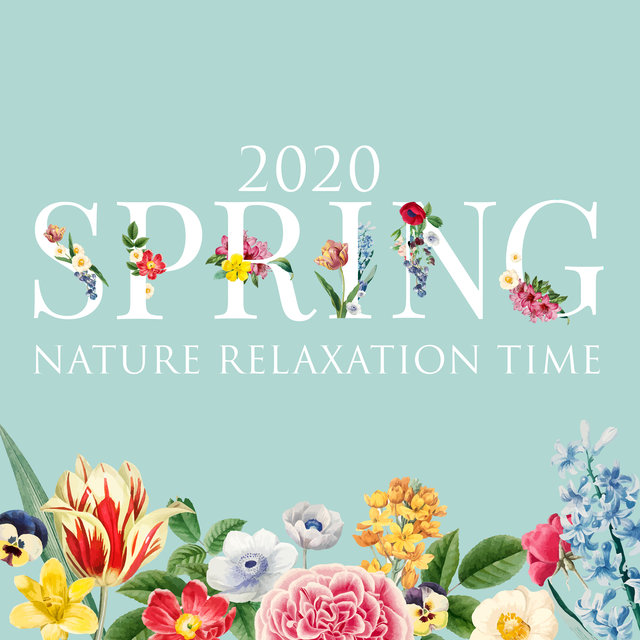 2020 Spring Nature Relaxation Time: Fresh Music for Relax, Rest and Calm Down
