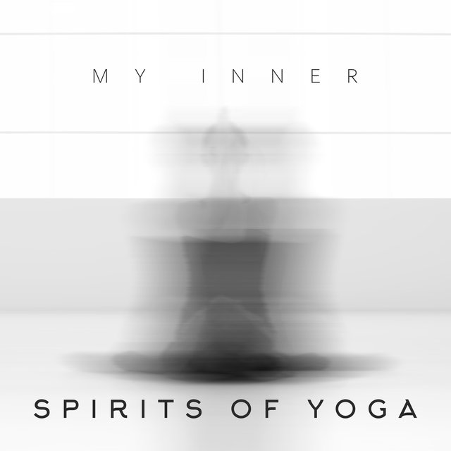 My Inner Spirits of Yoga: 2020 Deep Ambient and Cosmic Sounds of New Age Music Recorded for Full Focus on Yoga Session, Blissful Meditation and Inner Contemplation