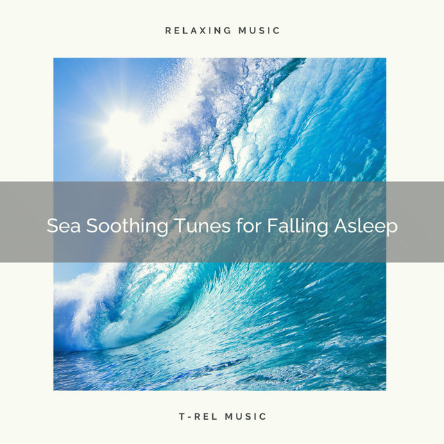2021 New: Sea Soothing Tunes for Falling Asleep