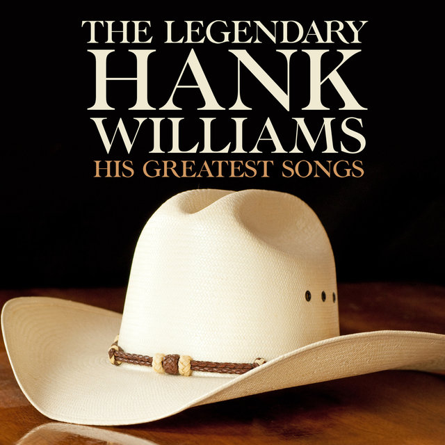 The Legendary Hank Williams His Greatest Songs