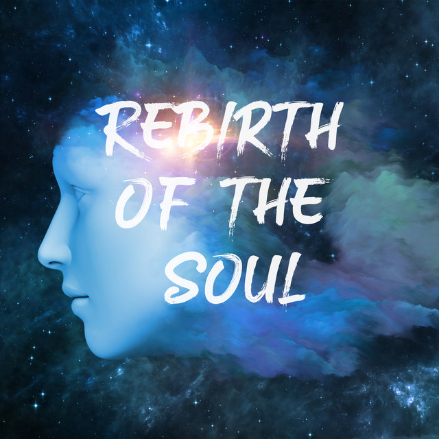 Rebirth of the Soul - Find Your Balance, Deep Meditation with Chakra