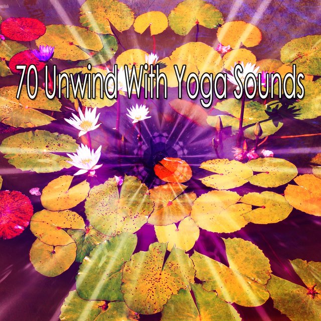 70 Unwind with Yoga Sounds