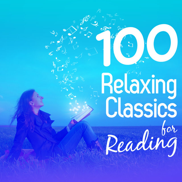 100 Relaxing Classics for Reading