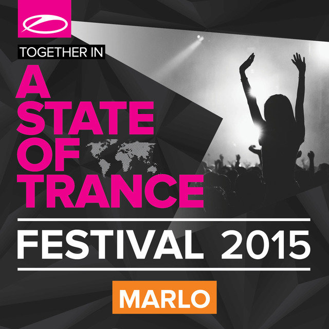 A State Of Trance Festival 2015 (Mixed by MaRLo)
