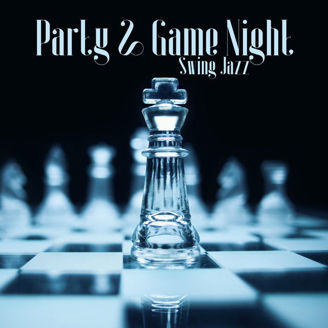 Party & Game Night (Swing Jazz Music for Playing Cards, Elegant Chess Jazz Background)