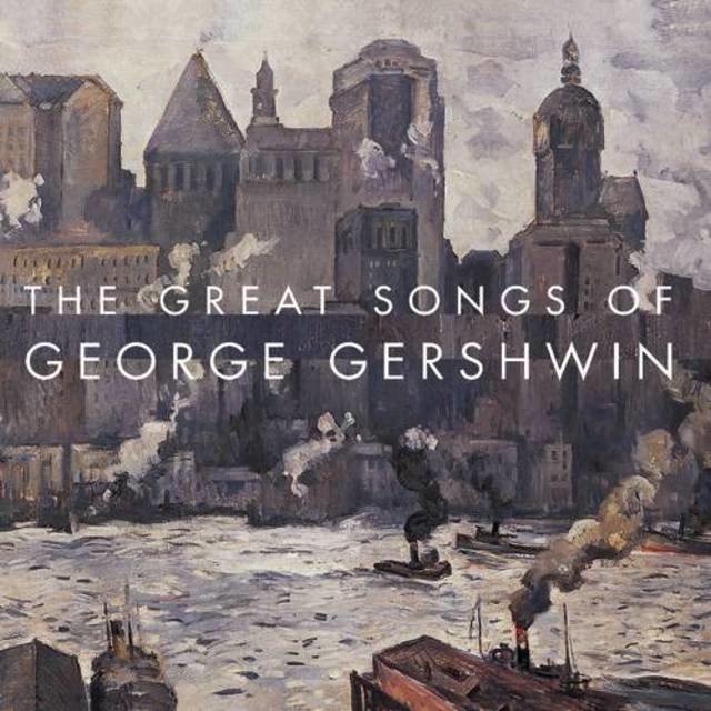 The Great Songs Of George Gershwin