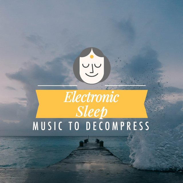 Electronic Sleep Music to Decompress