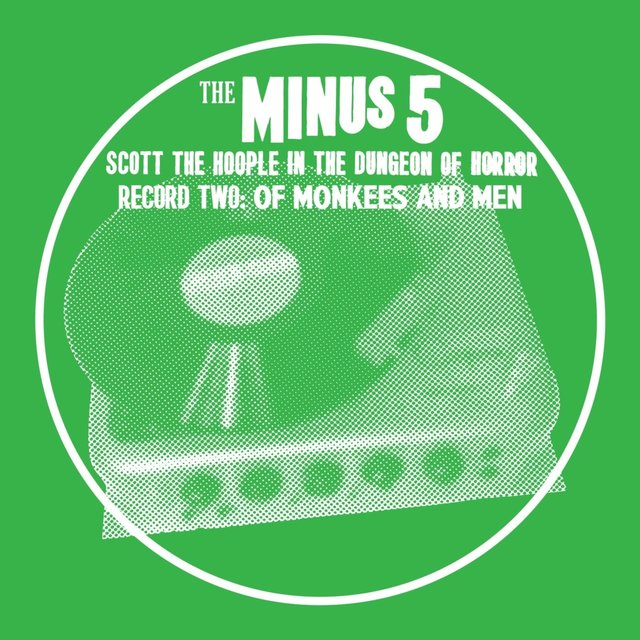 Scott the Hoople in the Dungeon of Horror - Record 2: Of Monkees and Men