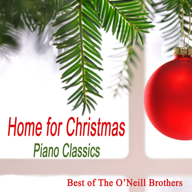 Home for Christmas Piano Classics: Best of The O'Neill Brothers