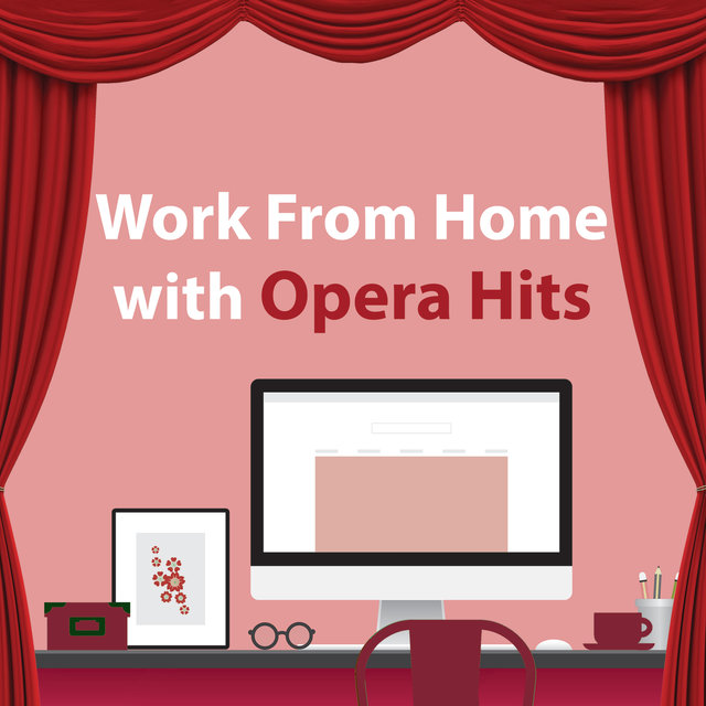 Work From Home With Opera Hits
