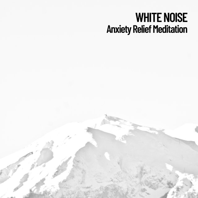 White Noise: Anxiety Relief Meditation