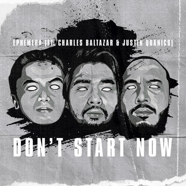 Don't Start Now (feat. Joseph Baltazar & Justin Quanico)