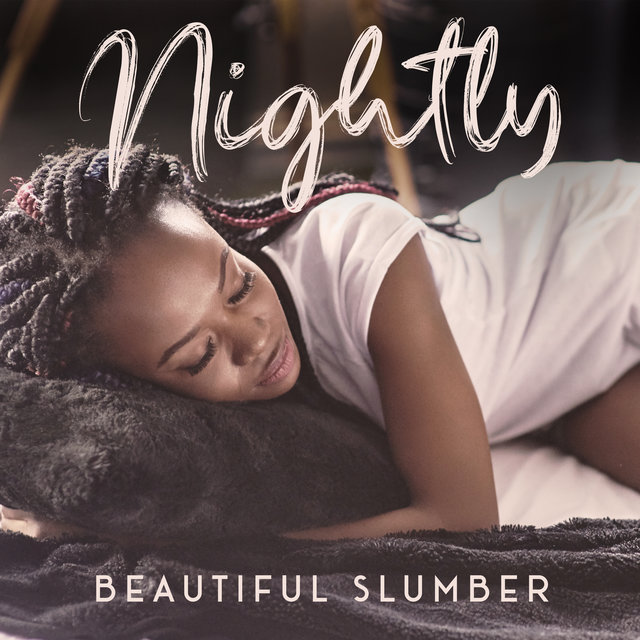 Nightly Beautiful Slumber - Soothing New Age Music to Help You Relax All Night