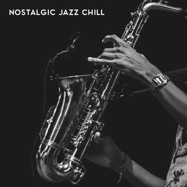 Nostalgic Jazz Chill – Relaxing and Gentle Instrumental Music
