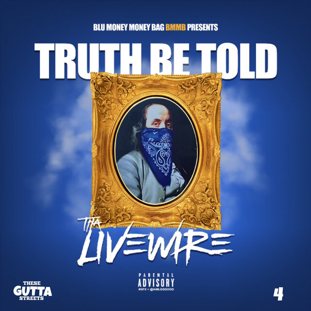 Truth Be Told - These Gutta Streets 4 (Tgs4)