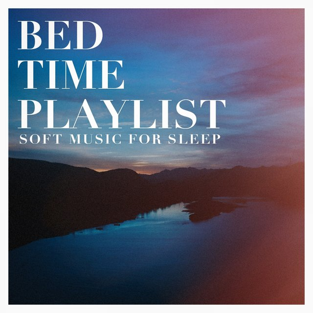 Bed time playlist - soft music for sleep
