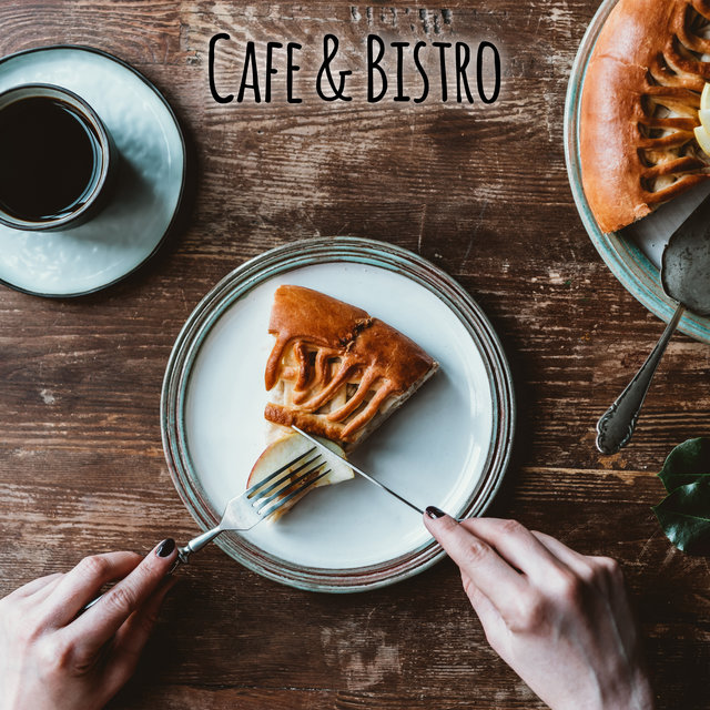 Cafe & Bistro - Smooth Jazz Background for Coffee Drinking and Eating Delicious Sandwich or Piece of Cake