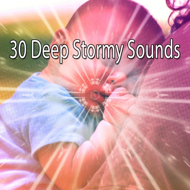 30 Deep Stormy Sounds