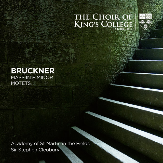 Bruckner: Mass in E Minor, Motets