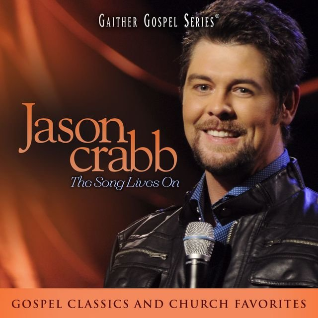 Jason Crabb: The Song Lives On (Live At The Loveless Barn in Nashville, TN/2011)