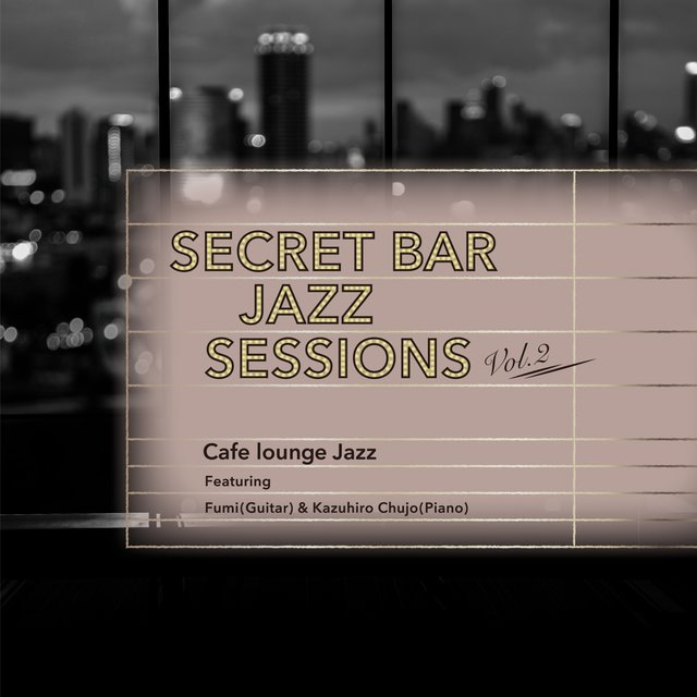 Secret Bar Jazz Sessions, Vol. 2