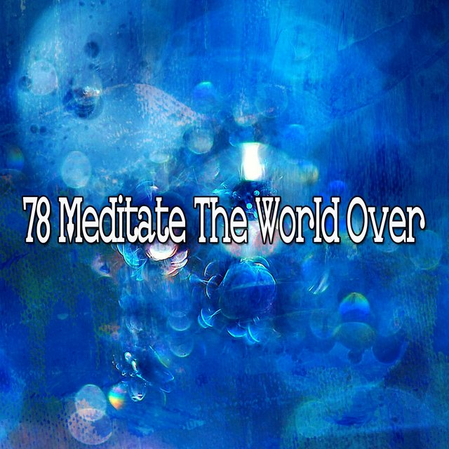 78 Meditate the World Over