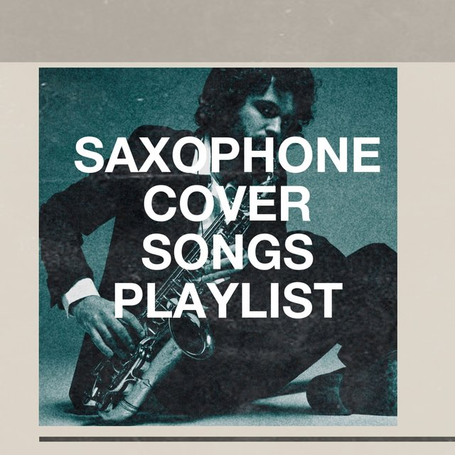 Saxophone cover songs playlist
