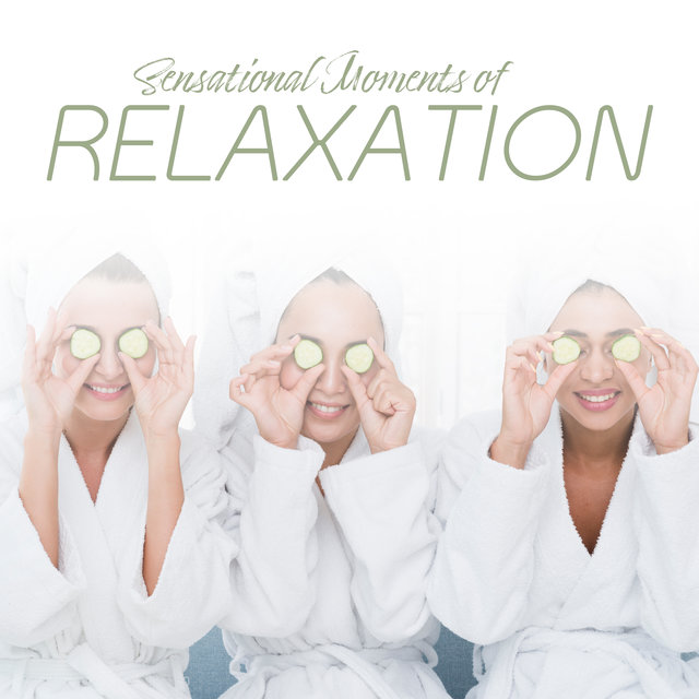 Sensational Moments of Relaxation - Time in Spa, Wellness, Restful, Massage, Moments of Forgetfulness, Rest, Give Yourself a Bit of Pleasure, Calming Music