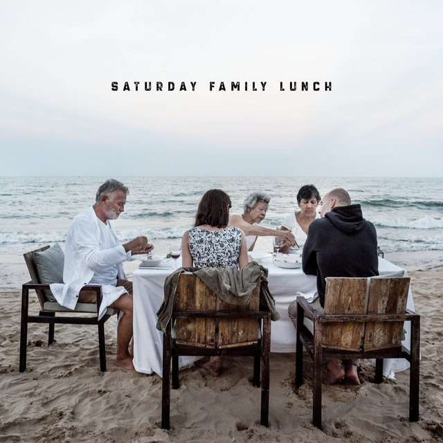Saturday Family Lunch - Atmospheric Jazz Background for a Delicious Meal