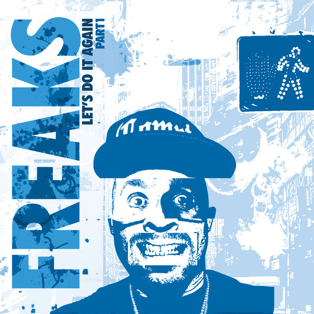 Freaks Present - Let's Do It Again, Pt. 1