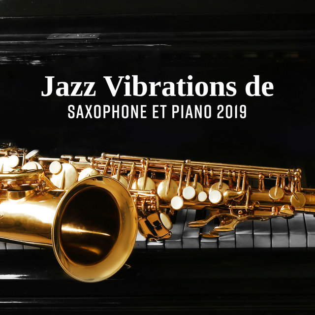 Jazz Vibrations de Saxophone et Piano 2019