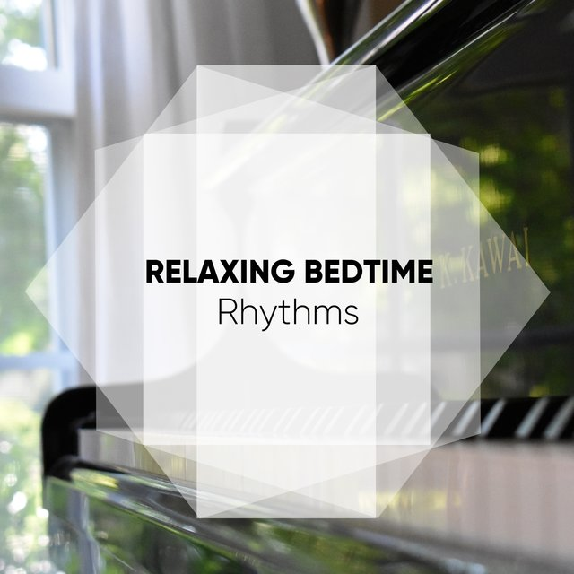 Relaxing Bedtime Piano Rhythms