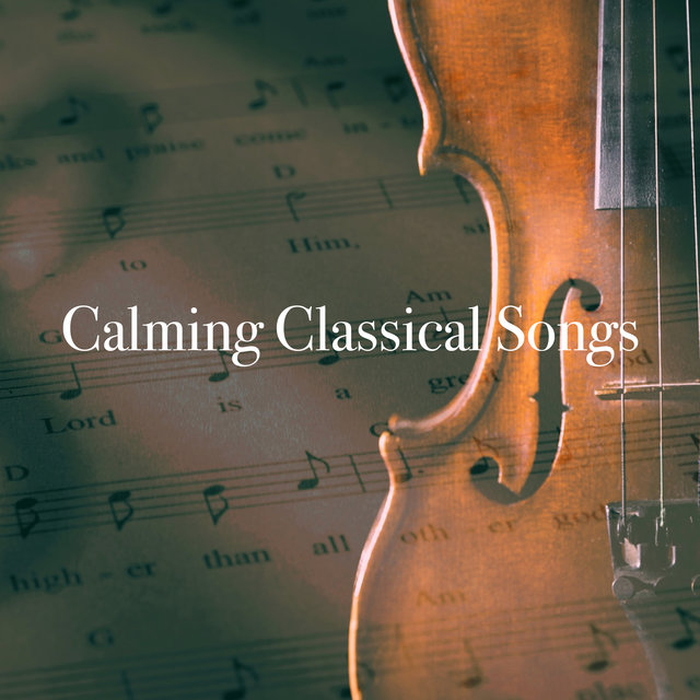 Calming Classical Songs