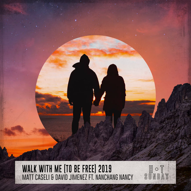 Walk with Me (To Be Free) [feat. Nanchang Nancy] [2019]