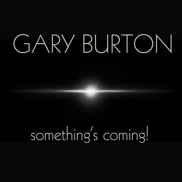 Gary Burton: Something's Coming!