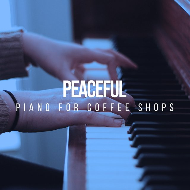 Peaceful Classical Piano for Coffee Shops