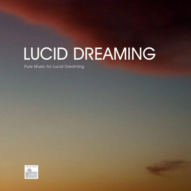 Lucid Dreaming - Pure Music for Lucid Dreaming
