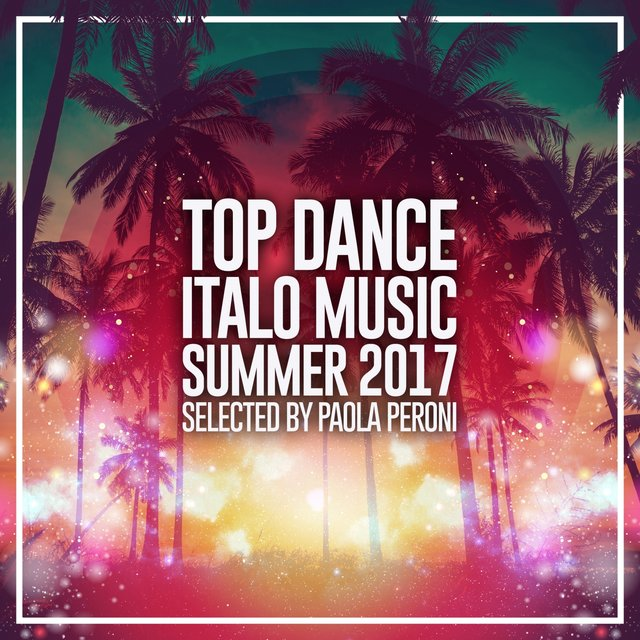 Top Dance Italo Music Summer 2017