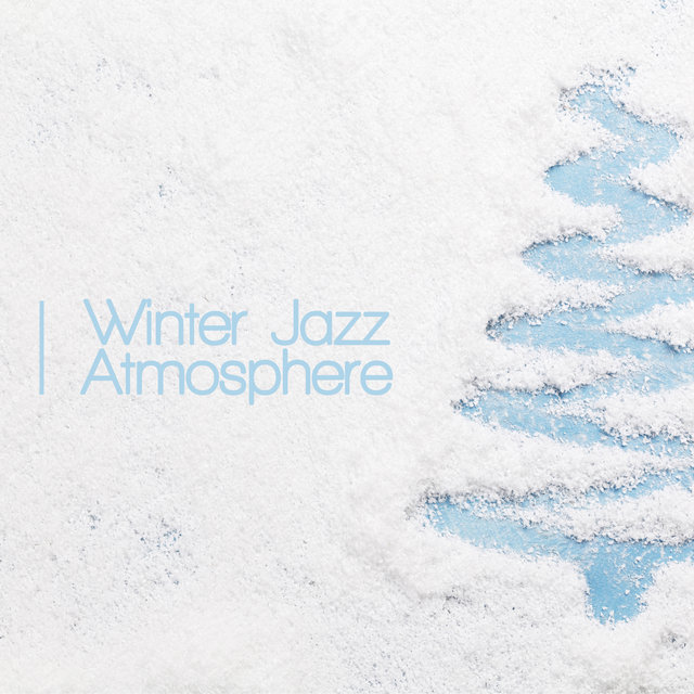 Winter Jazz Atmosphere (Relaxing Instrumental Jazz Music)
