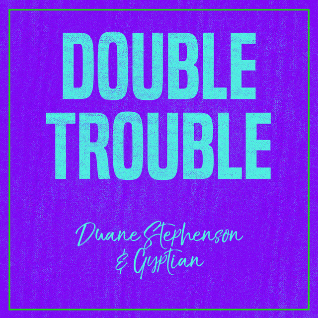 Double Trouble: Gyptian and Duane Stephenson