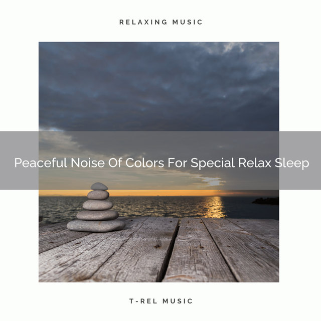 Peaceful Noise Of Colors For Special Relax Sleep