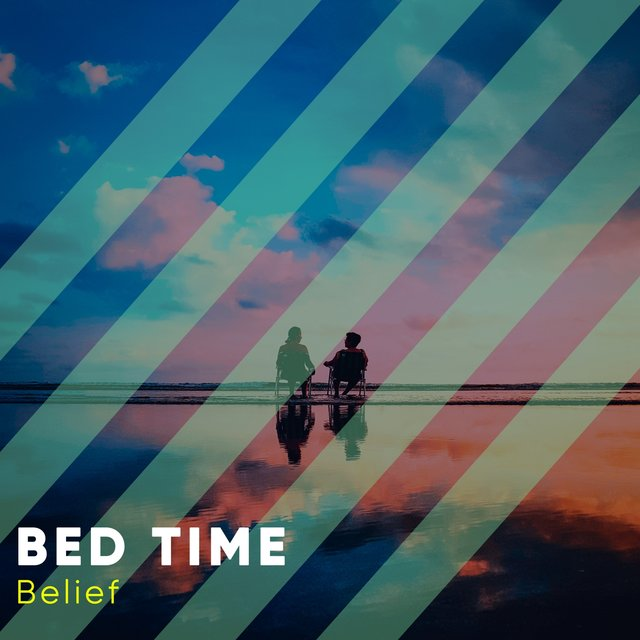 # Bed Time Belief