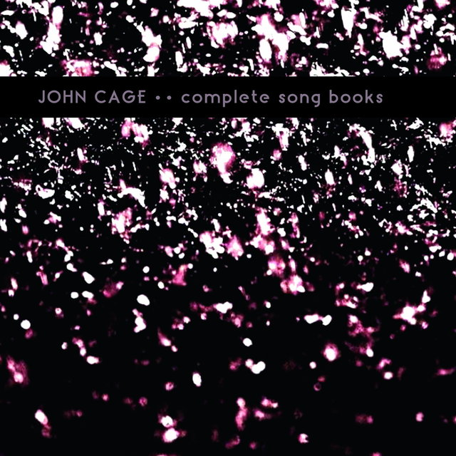 John Cage: Complete Song Books