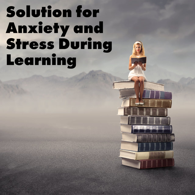 Solution for Anxiety and Stress During Learning