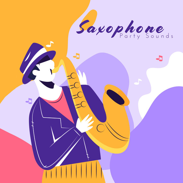 Saxophone Party Sounds: Mood & Mellow Music, Best Background Saxophone Jazz Melodies for Home Party with Friends or Family, Cool Drinks & Food, Relaxing Moments