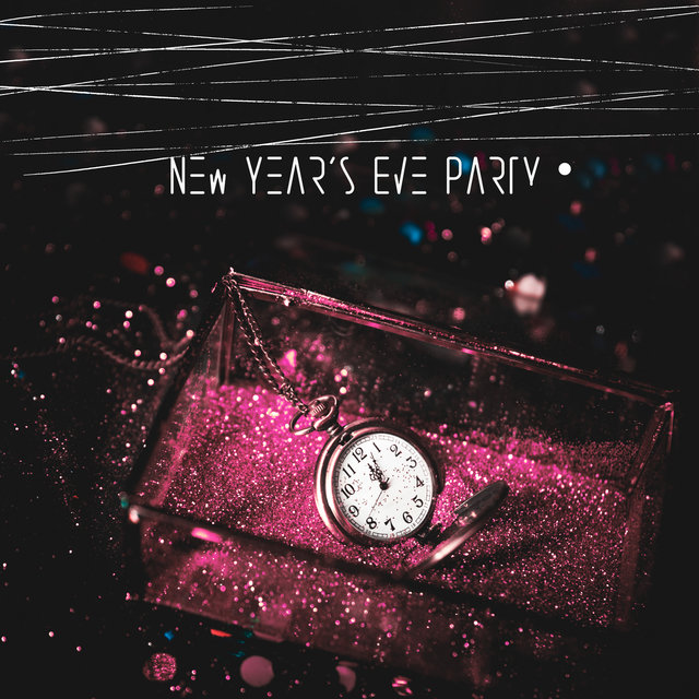 New Year's Eve Party - Compilation of Chillout Dance Music for This Last Special Night of 2020