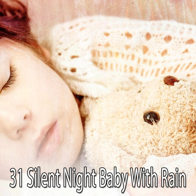 31 Silent Night Baby With Rain