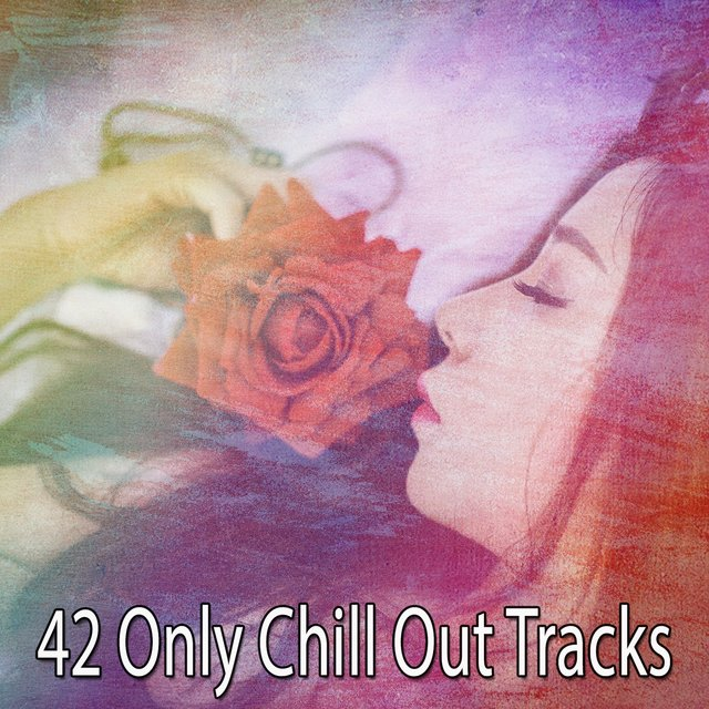 42 Only Chill out Tracks