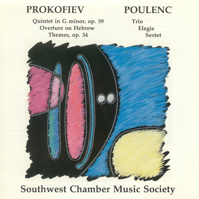 Prokofiev, S.: Oboe Quintet, Op. 39 / Overture On Hebrew Themes / Poulenc, F.: Trio / Elegie / Sextet (Southwest Chamber Music Society)